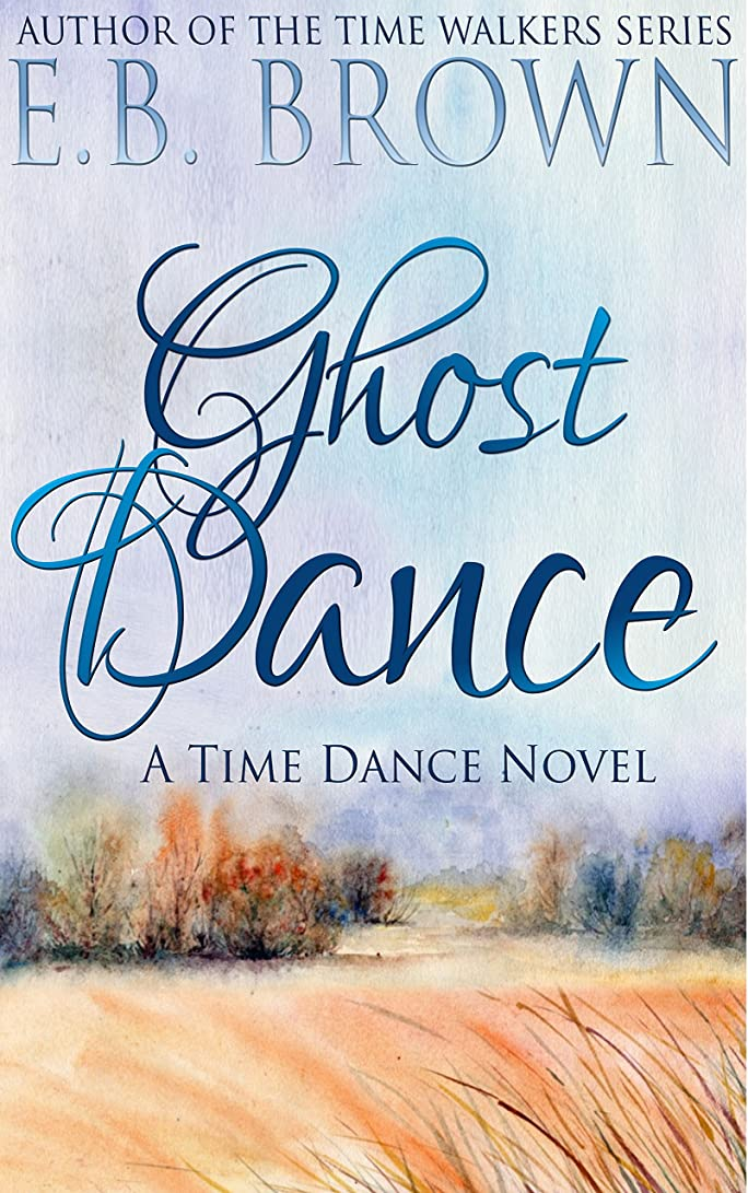 かんたんキャッチ自明Ghost Dance (Time Dance Book 1) (English Edition)