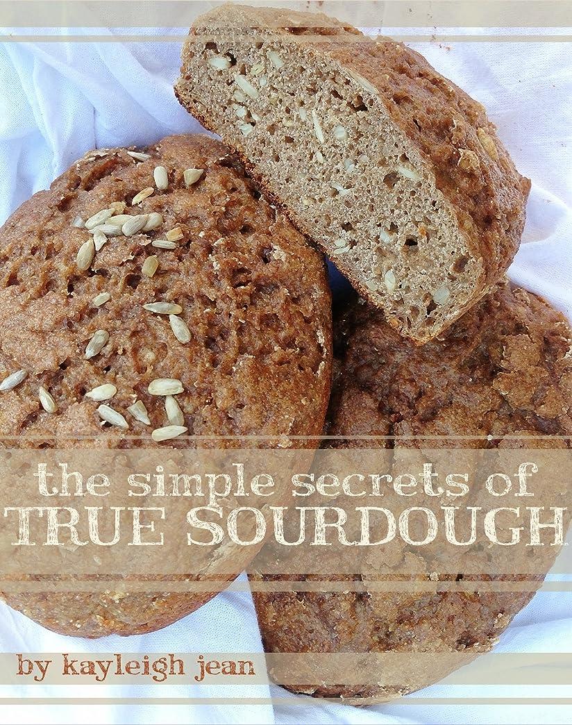 辞任落胆するブラジャーThe Simple Secrets of True Sourdough (Raw & Coveted Lifestyle Series) (English Edition)