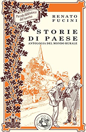 Storie di paese: Antologia del mondo rurale (Piccola Biblioteca del Sorriso)