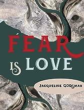 Fear is Love