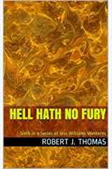 HELL HATH NO FURY: Sixth in a Series of Jess Williams Westerns (A Jess Williams Western Book 6) Kindle Edition