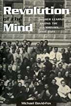 Revolution of the Mind: Higher Learning among the Bolsheviks, 1918–1929 (Studies of the Harriman Institute) (English Edition)