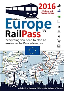 Europe by RailPass 2016: Designed for Interrail and Eurail RailPass holders (English Edition)