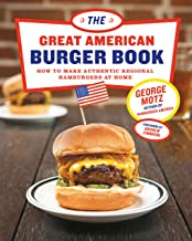 The Great American Burger Book: How to Make Authentic Regional Hamburgers at Home PDF