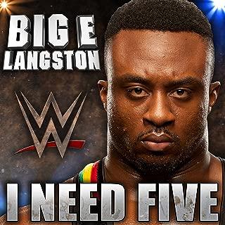I Need Five (Big E Langston)