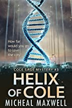 Helix of Cole: Book #3 (A Mystery Thriller Suspense Series)