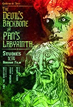 The Devil?s Backbone and Pan's Labyrinth: Studies in the Horror Film