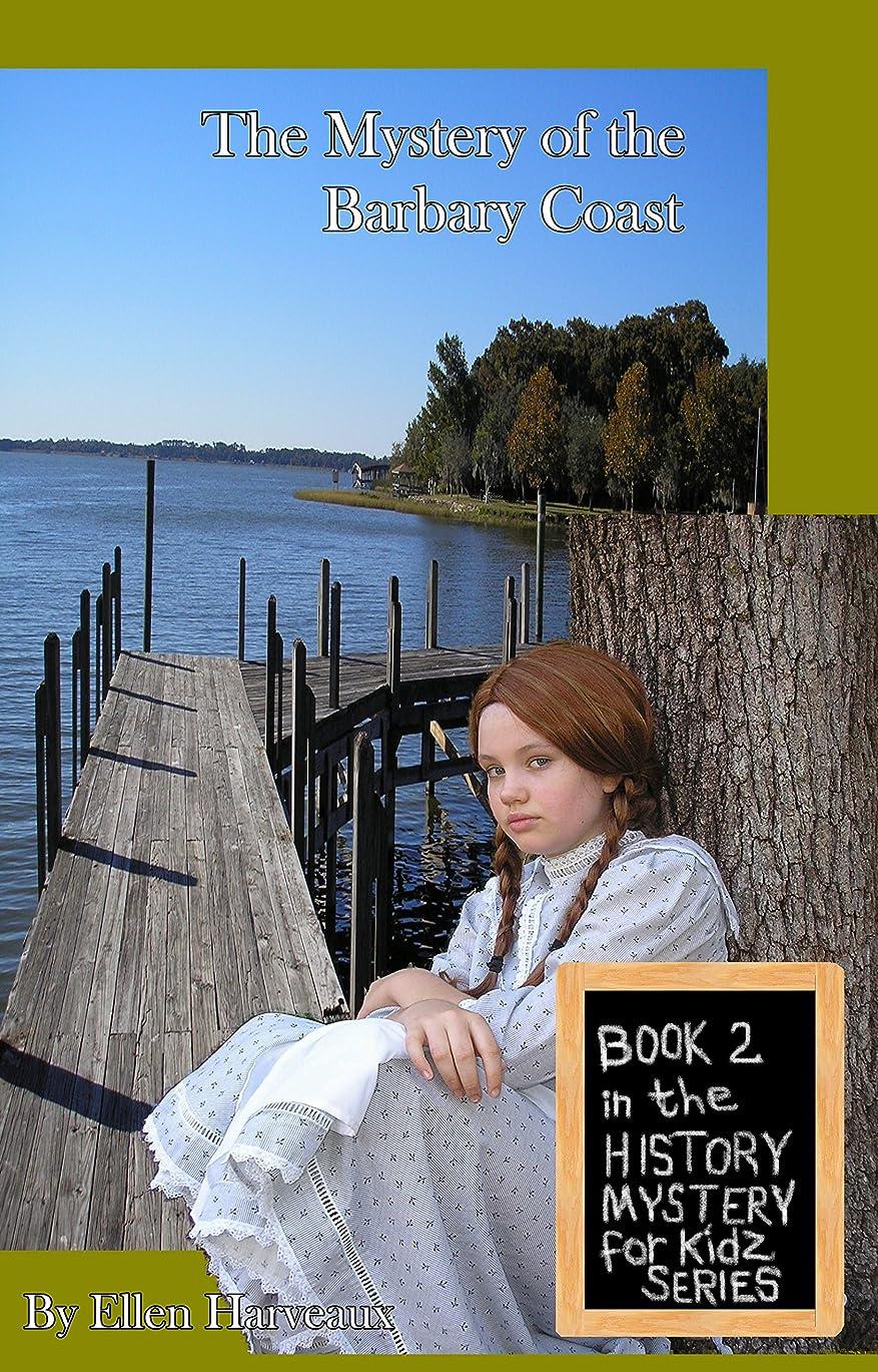 一方、スキッパーメドレーThe Mystery of the Barbary Coast (History Mystery for Kidz Book 2) (English Edition)