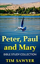 Peter, Paul and Mary: Bible Study Collection (Bible Study Guide Book 4)