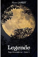 Légende: Saga Descendance - Tome 4 Format Kindle