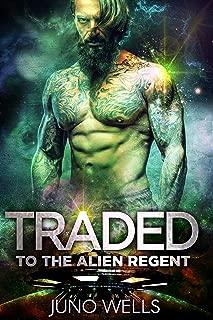 Traded to the Alien Regent: A SciFi Alien Romance (Davarian Heroes Book 1)