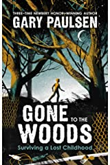 Gone to the Woods: Surviving a Lost Childhood Kindle Edition