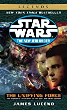 The Unifying Force: Star Wars Legends (The New Jedi Order) (Star Wars: The New Jedi Order Book 19)