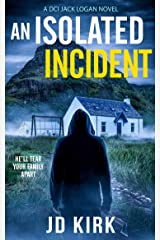 An Isolated Incident (DCI Logan Crime Thrillers Book 11) Kindle Edition