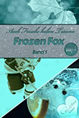 Auch Frösche haben Träume: Frozen Fox Reihe 1.2 Kindle Ausgabe