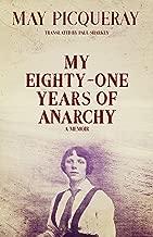 My Eighty-One Years of Anarchy: A Memoir