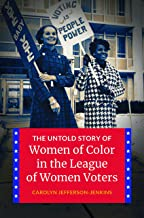 The Untold Story of Women of Color in the League of Women Voters