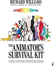 The Animator's Survival Kit, Expanded Edition: A Manual of Methods, Principles and Formulas for Classical, Computer, Games...