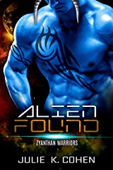 Alien Found: Sci Fi Mail Order Bride Bossy Alien Romance (Zyanthan Warriors Book 3) Kindle Edition