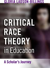 Critical Race Theory in Education: A Scholar's Journey (Multicultural Education Series)