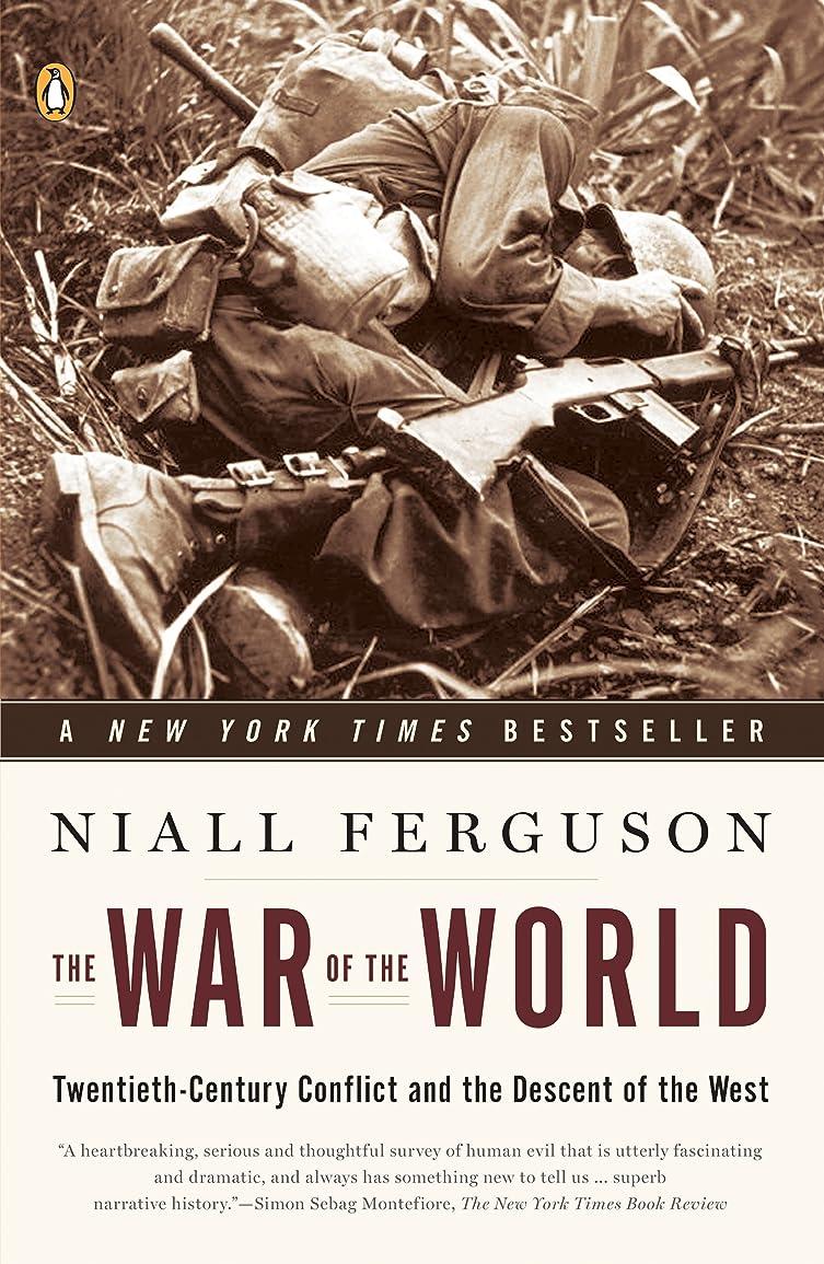 申し込むギネス相続人The War of the World: Twentieth-Century Conflict and the Descent of the West (English Edition)