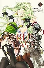 Goblin Slayer, Vol. 6 (light novel) (Goblin Slayer (Light Novel))