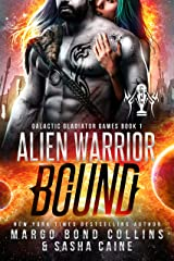 Alien Warrior Bound (Galactic Gladiator Games Book 1) Kindle Edition
