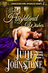 Wicked Highland Wishes (Highlander Vows- Entangled Hearts Book 2) Kindle Edition