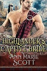 Highlander's Captive Bride: A Steamy Scottish Medieval Historical Romance (Sassenach Brides Book 2) Kindle Edition