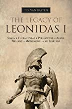Ancient Greece: The Legacy of Leonidas I (The King of Sparta)
