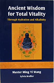 Ancient Wisdom for Total Vitality Through Hydration and Alkalinity