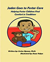 Jaden Goes to Foster Care: Helping Foster Children Find Comfort in Traditions