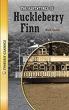 The Adventures of Huckleberry Finn (Timeless Classics)
