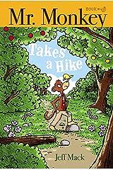 Mr. Monkey Takes a Hike Kindle Edition