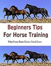 Best horse training tips beginners Reviews