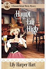 Haunt 'Em High (A Hannah Hickok Witchy Mystery Book 7) (English Edition) Format Kindle