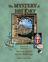 The Mystery of History, Volume II, Quarter 1: The Early Church and the Middle Ages