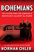 The Bohemians: The Lovers Who Led Germany's Resistance Against the Nazis