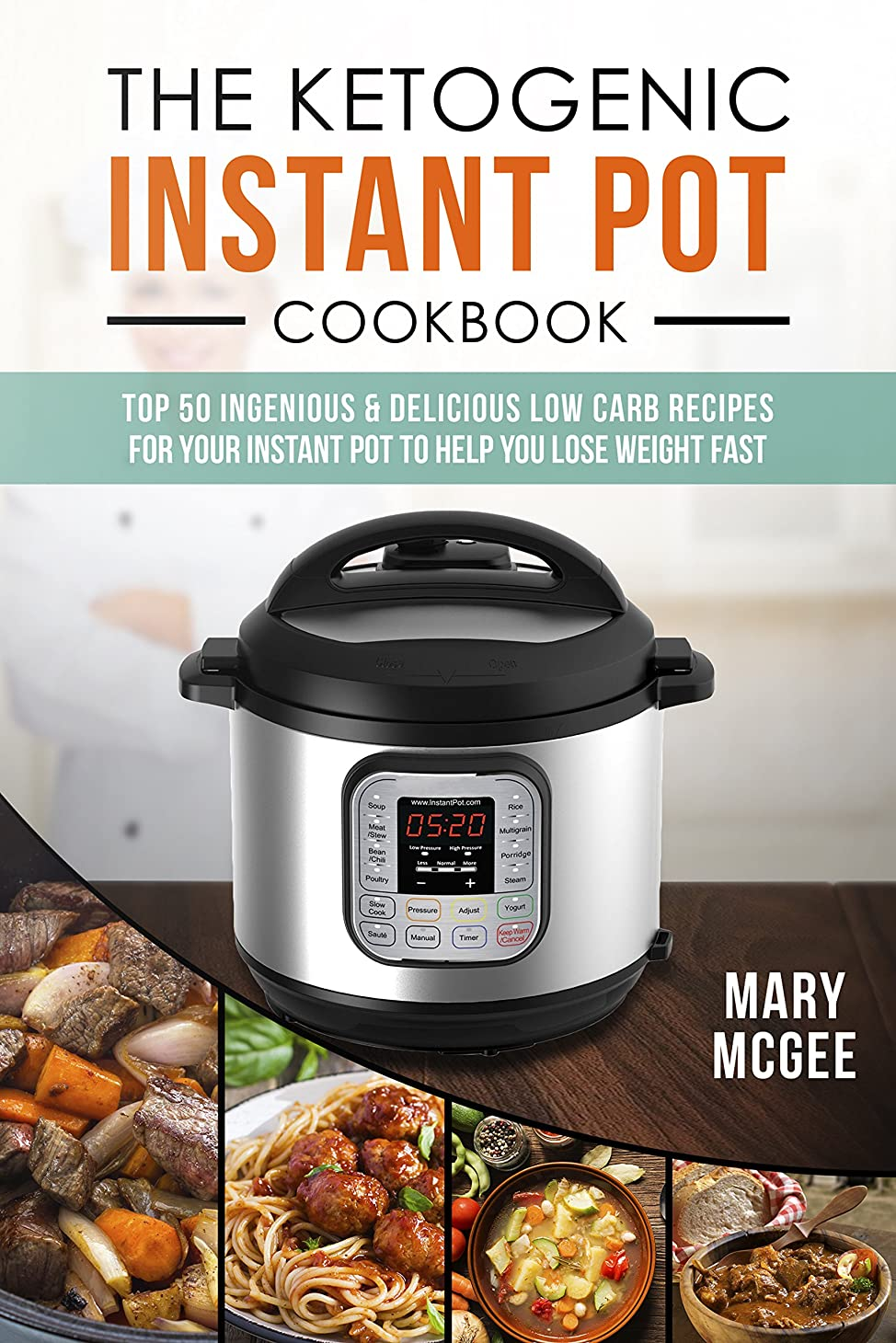 The Ketogenic Instant Pot Cookbook: Top 50 Ingenious and Delicious Low Carb Recipes for Your Instant Pot To Help You Lose Weight Fast (English Edition)