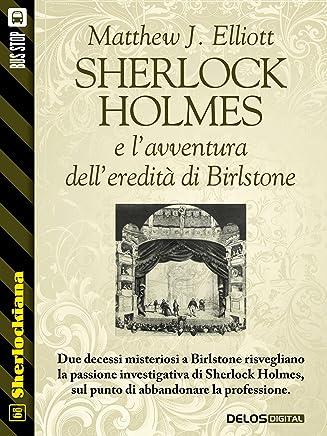 Sherlock Holmes e l'avventura dell'eredità di Birlstone (Sherlockiana)