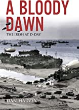 A Bloody Dawn: The Irish at D-Day