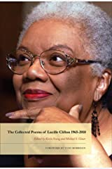 The Collected Poems of Lucille Clifton 1965-2010 (American Poets Continuum Book 134) Kindle Edition