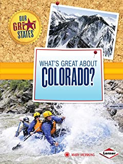 What's Great about Colorado? (Our Great States)