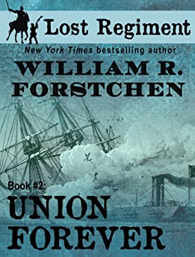 Union Forever (The Lost Regiment series Book 2)
