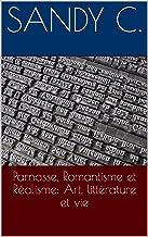 Parnasse, Romantisme et Réalisme: Art, littérature et vie (French Edition)