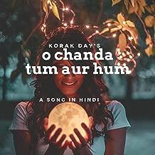 O Chanda Tum Aur Hum