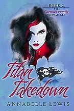 Titan Takedown: Book Two of the Carrows Family Chronicles (English Edition)