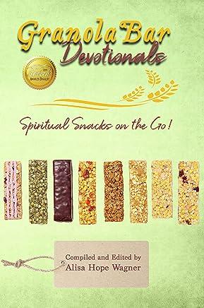 Granola Bar Devotionals: Spiritual Snacks on the Go! (English Edition)
