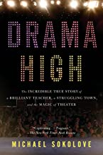 Drama High: The Incredible True Story of a Brilliant Teacher, a Struggling Town, and the Magic of Theater (English Edition)