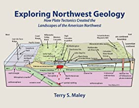Exploring Northwest Geology: How Plate Tectonics Created the Landscapes of the American Northwest